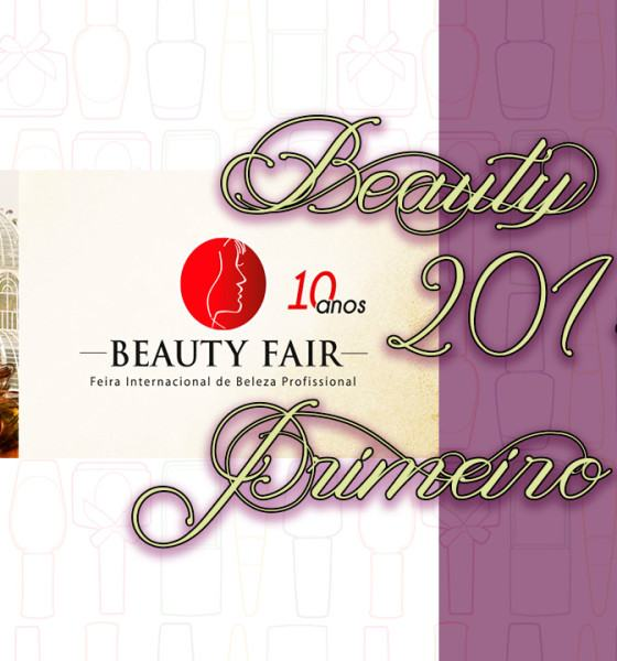 Beauty Fair 2014 – Primeiro Dia