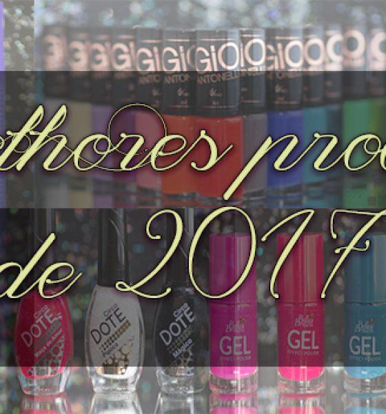 Melhores produtos de 2017 – Esmaltes, Maquiagem e Cabelo
